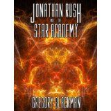 The Star Master Trilogy: Jonathan Rush and the Star Academy (Kindle Edition)By Gregory Blackman