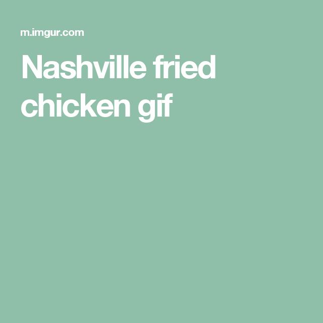 Nashville Fried Chicken Gif Nashville Fried Chicken Fire Chicken Fried Chicken