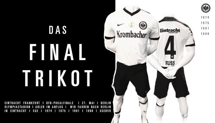 Eintracht Frankfurt 2017 Dfb Pokal Final Kit Released Footy Headlines Football Kits Soccer Club Sports Shirts