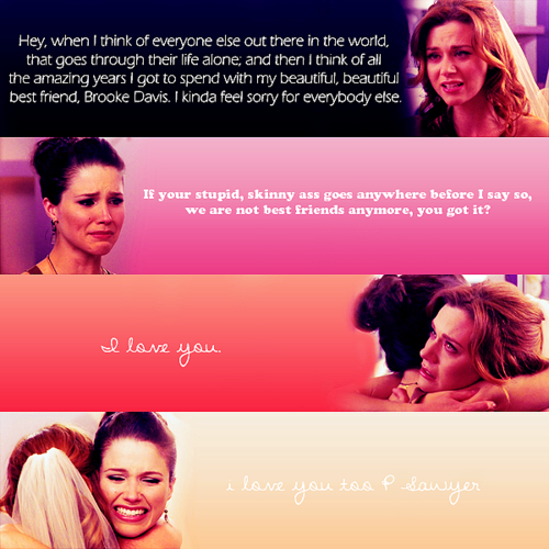 One Tree Hill Brooke Davis Sophia Bush And Peyton Sawyer Simple One Tree Hill Quotes About Friendship
