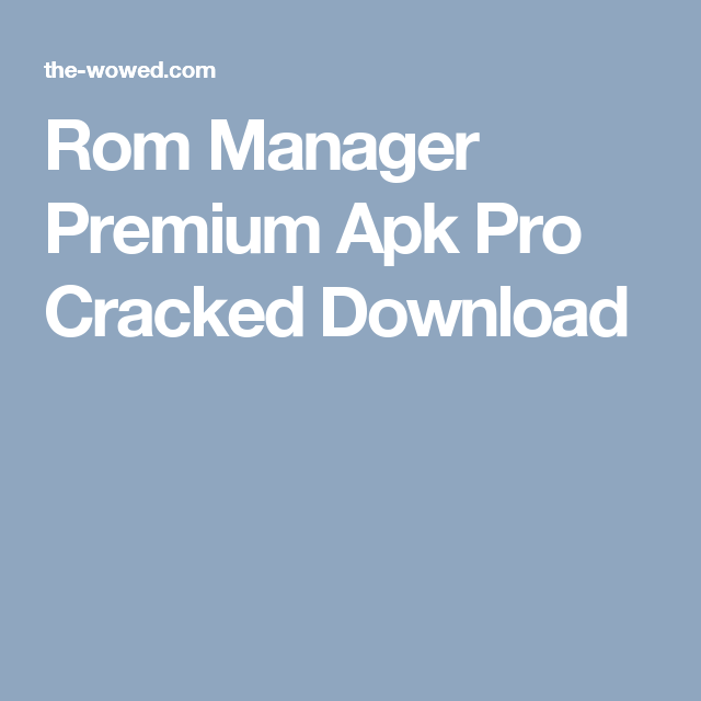 rom manager apk download premium