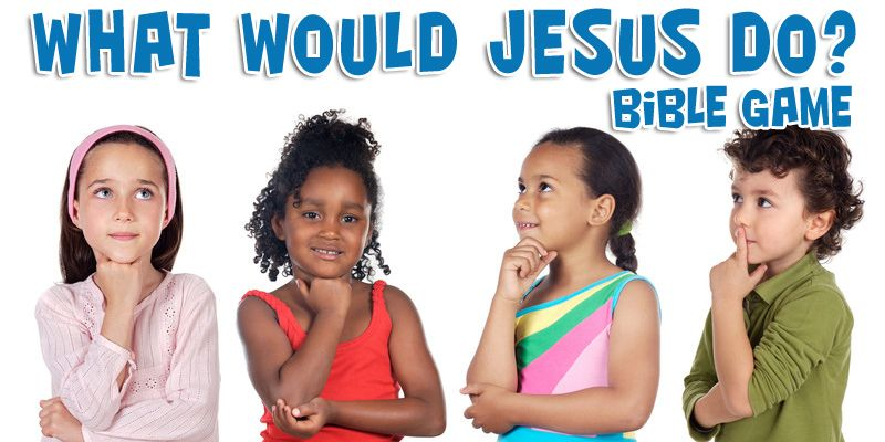 Bible Game - What Would Jesus Do?