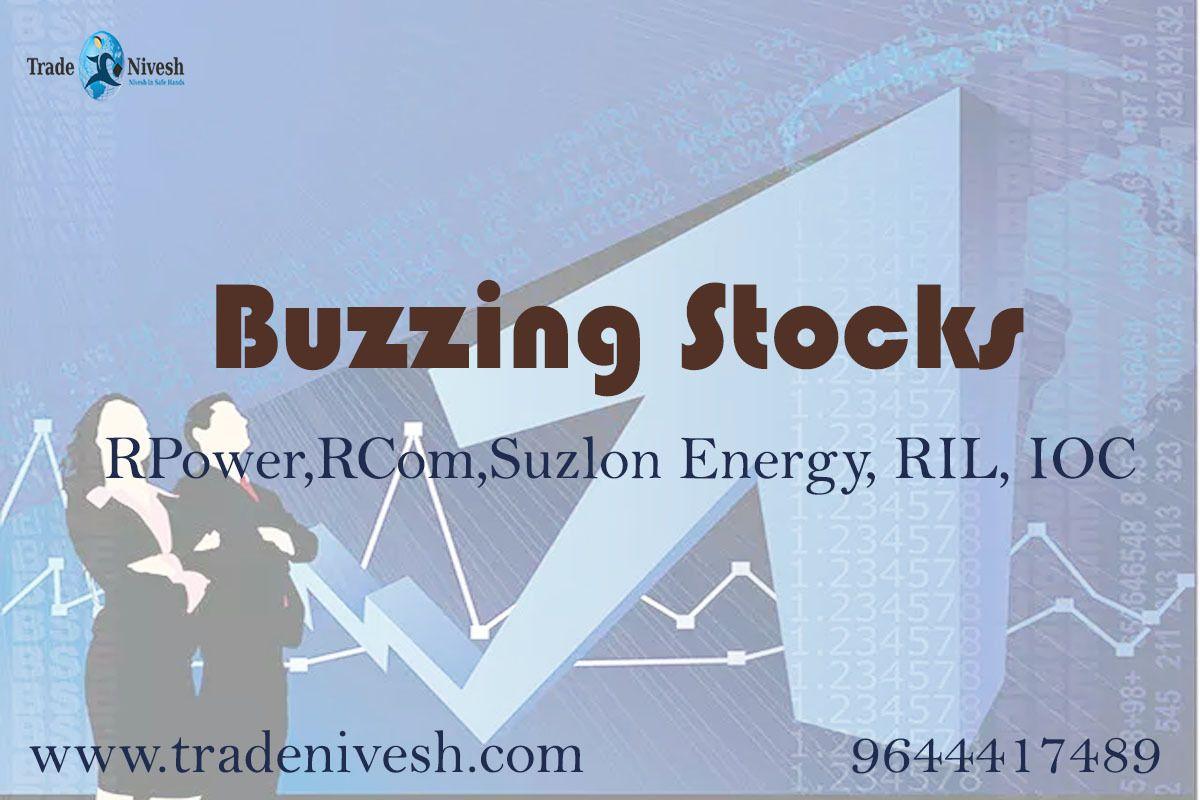Buzzing Stocks Rpower Rcom Suzlon Energy Ril Ioc Yes Bank