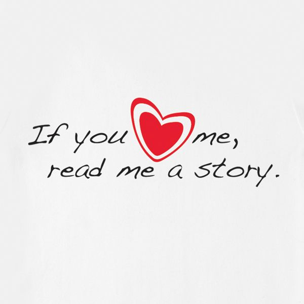 IF YOU LOVE ME, READ ME A STORY
