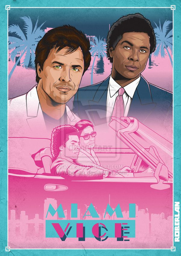 Miami Vice By Roberlan On Deviantart Miami Vice Miami Vice Party Miami Posters