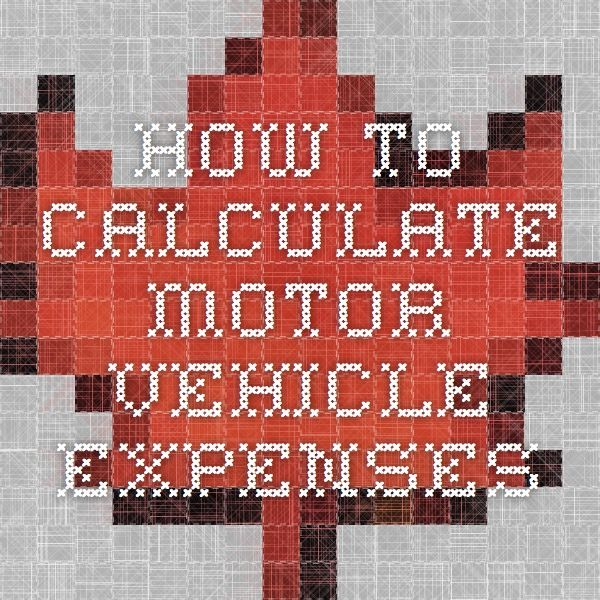 How to calculate motor vehicle expenses