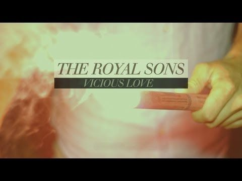 "The Royal Sons - ""Vicious Love"""
