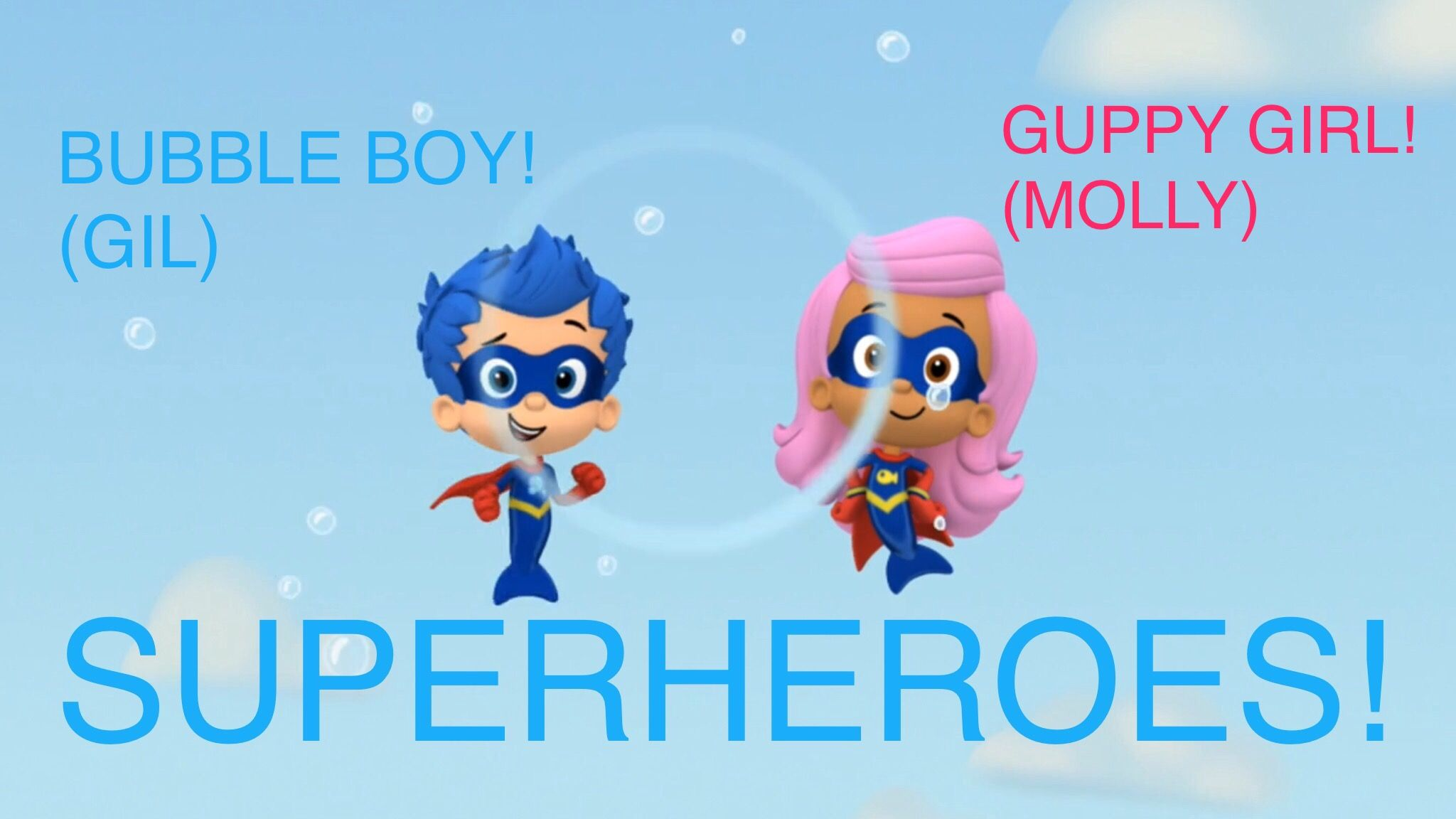 molly and gil u0027s superhero names are guppy and bubble boy