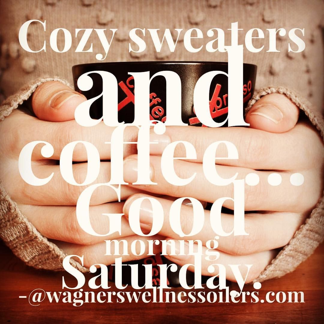 """36 Likes, 5 Comments - WagnersWellnessEssentialOilers (@wagnerswellness) on Instagram: """"Cozy sweaters and coffee... Good morning Saturday."""""""