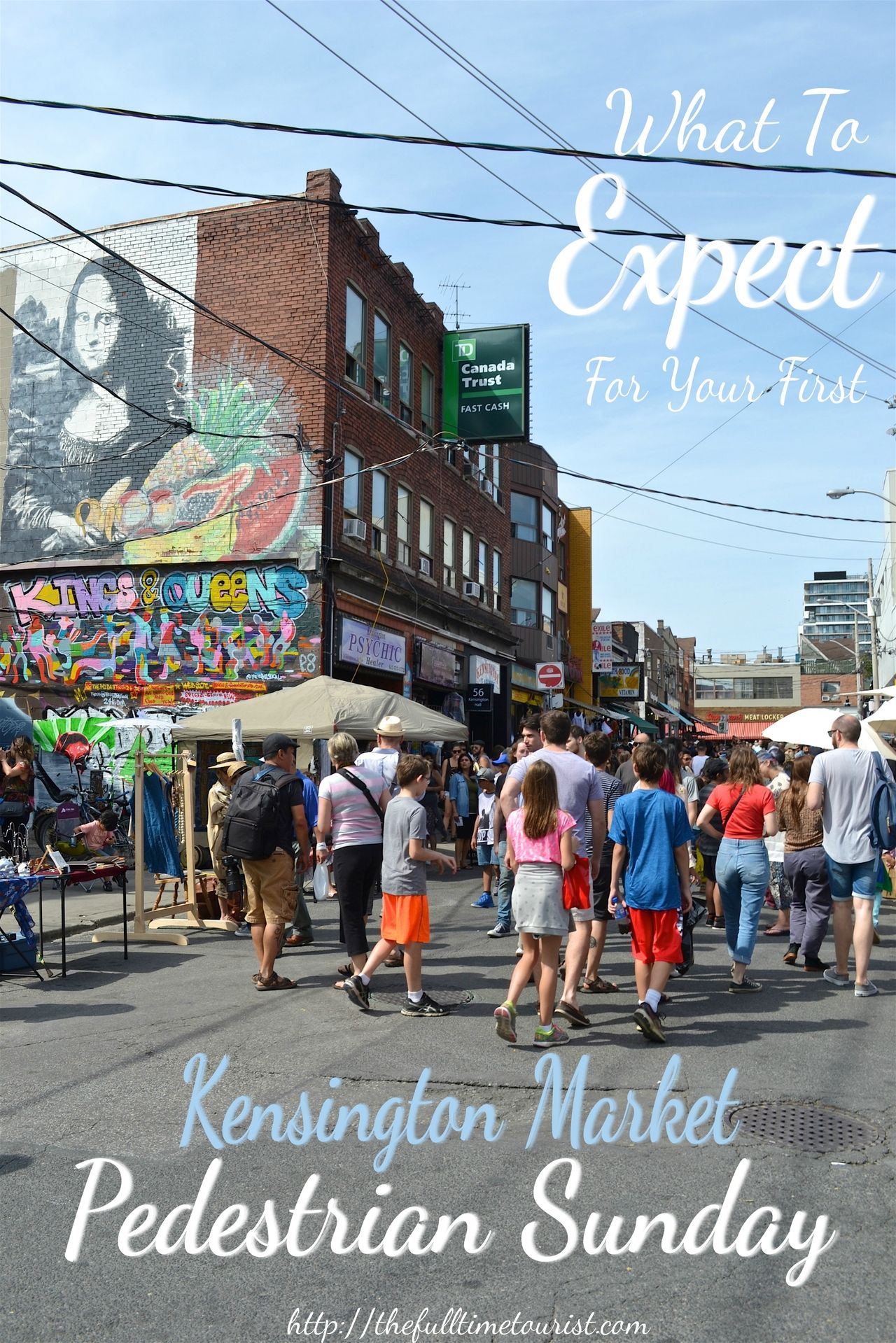 What To Expect For Your First Kensington Market Pedestrian Sunday The Full Time Tourist Toronto Travel Canada Travel North America Travel