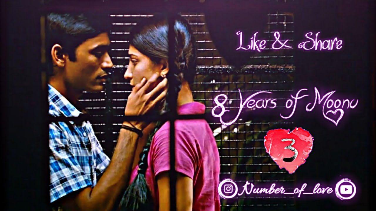 3 8 Years Of Moonu Number Of Love Dhanush Shruti Anirudh Tam Funny Whatsapp Status Love Feeling Status Love Failure