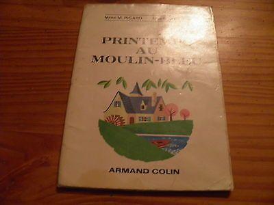 Printemps au Moulin-bleu. Livre de lecture courante - Picard Jughon 1966
