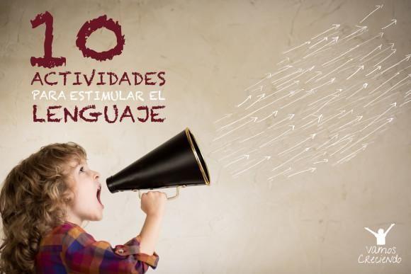 10 actividades para estimular el lenguaje_vamos creciendo