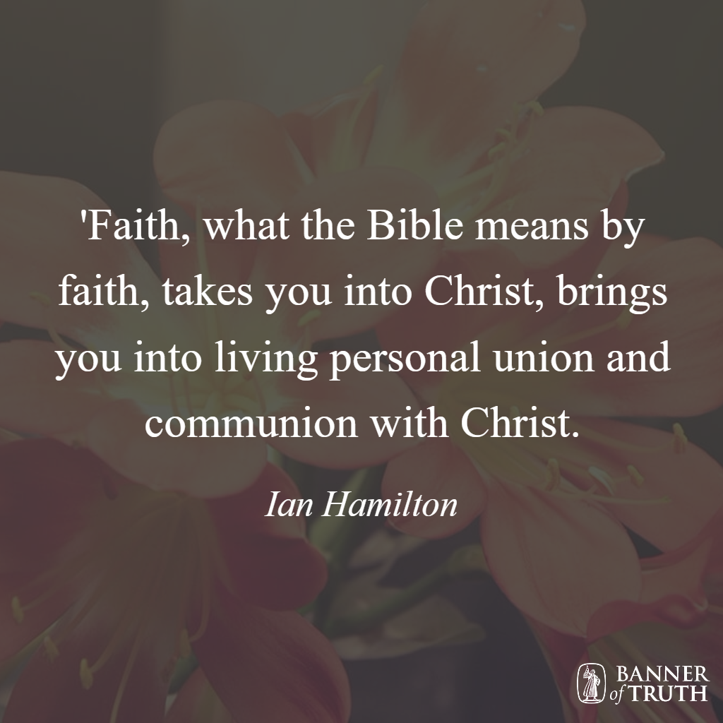 faith, what the bible means by faith, takes you into christ, brings