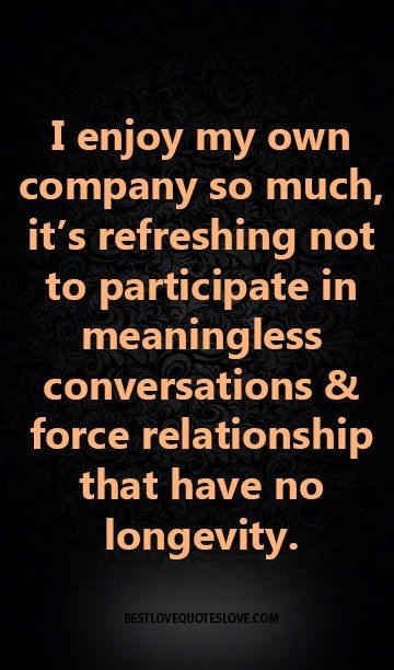 I Enjoy My Own Company So Much Its Refreshing Not To Participate
