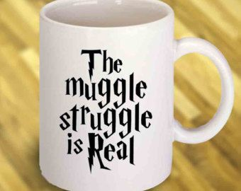 Harry Potter Mug. The Muggle Struggle is Real