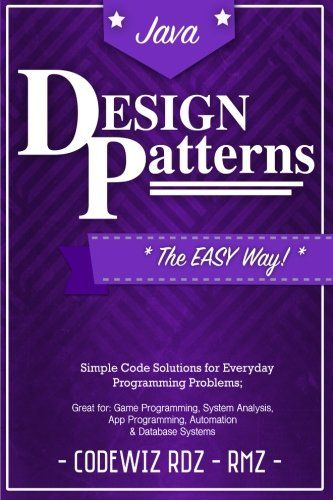 Design Patterns The Easy Way W Java Standard Solutions For