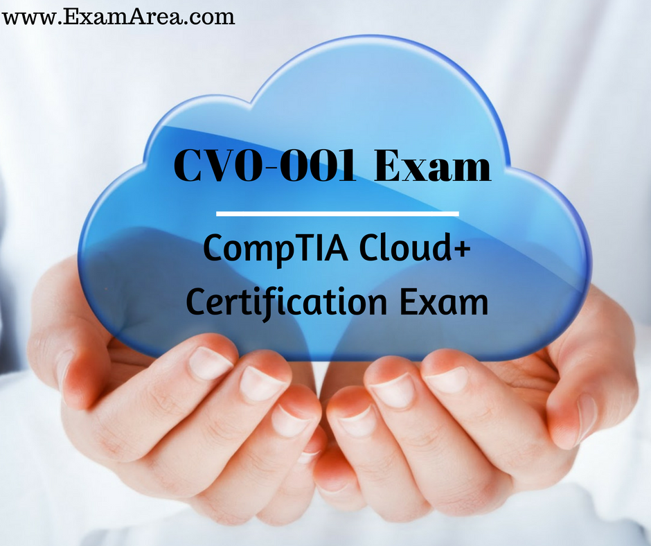 Comptia Cloud Certification Study Guide Gain Your Opportunities And Get Certified For Comptia Cloud