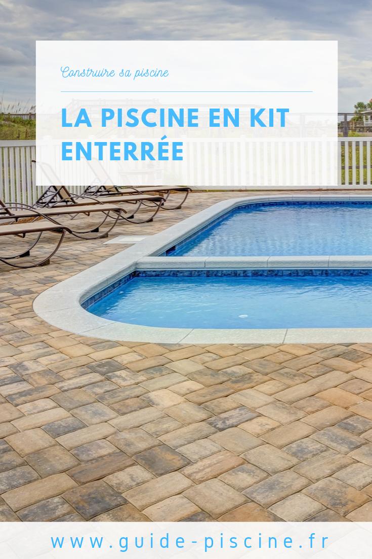 Comment Faire Une Piscine Soi Meme les piscines en kit enterrées | piscines en kit, piscine et