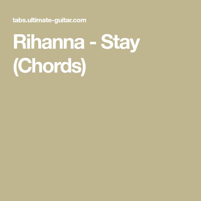 Rihanna Stay Chords Music Pinterest Rihanna