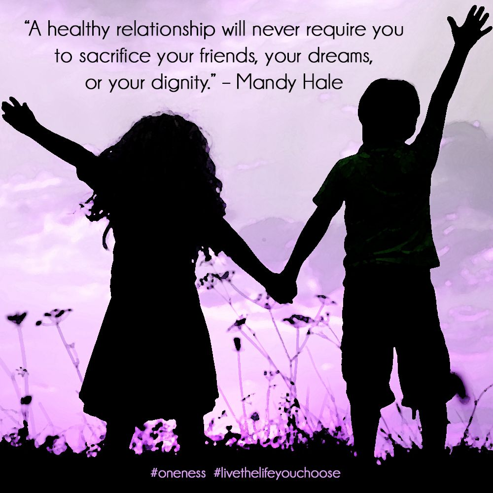 """""""A Healthy Relationship Will Never Require You To"""