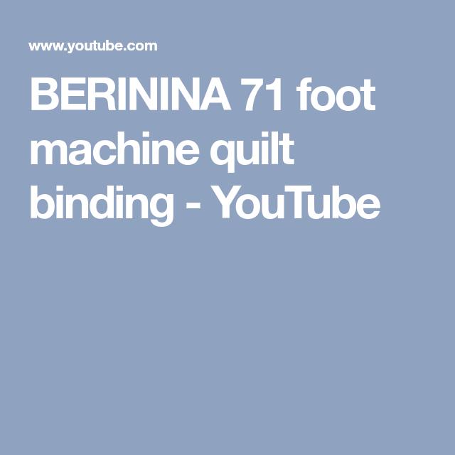 BERININA 71 Foot Machine Quilt Binding