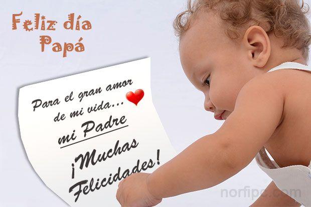 Para el gran amor de mi vida u2026 mi Padre u00a1Muchas #FelicidadesPapa en tu día! Postales e imágenes