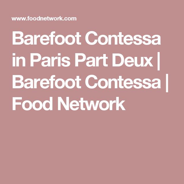 Barefoot Contessa In Paris Part Deux Food Network
