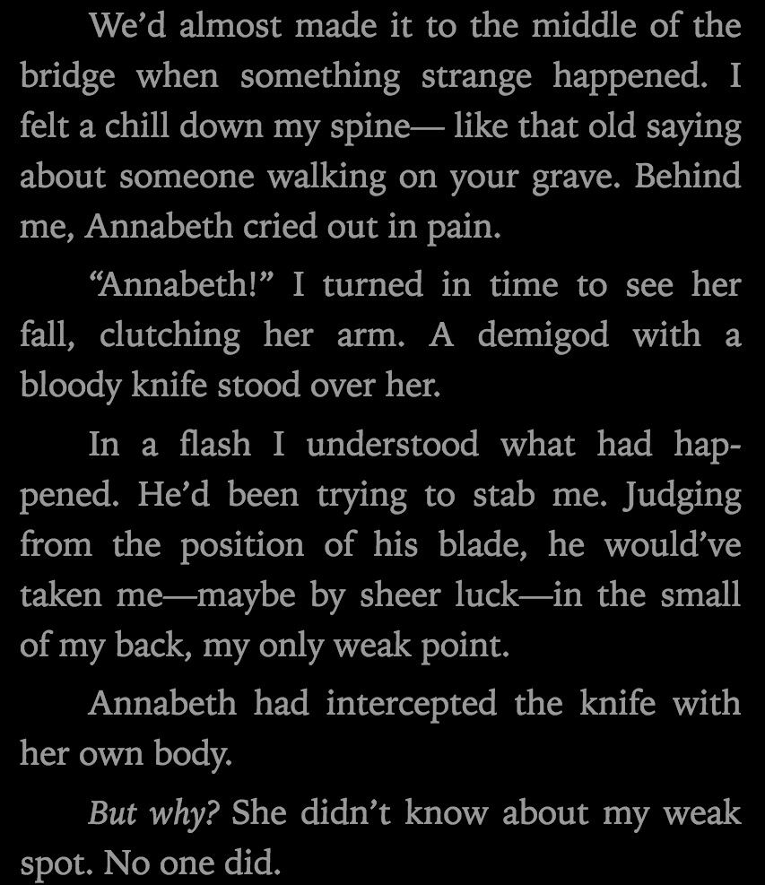 Annabeth saves Percy from someone hitting him in his Achilles spot. PERCABETH!!!