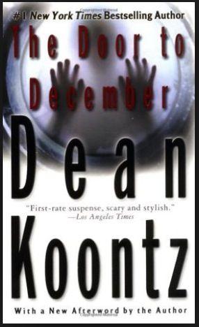 Door To December With Images Dean Koontz Books Dean Koontz Book Worth Reading
