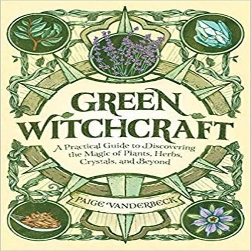Green Witchcraft: A Practical Guide to Discovering the Magic of Plants, Herbs, Crystals, and Beyond Paperback – February 25, 2020 by Paige Vanderbeck (Author) Learn to live the way of the green witch Green witchcraft is a school of witchcraft for those who want to live in harmony with the earth and its green things―and this book is your how-to guide. Open yourself up to everything from growing herbs and plants for magic and medicine, to honoring the spirits of trees and animals, and using crysta