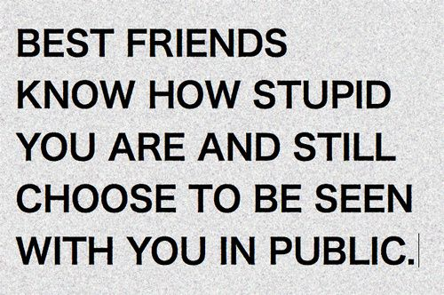 SO TRUE | random :) | Quotes, Best friend quotes, Best friends funny