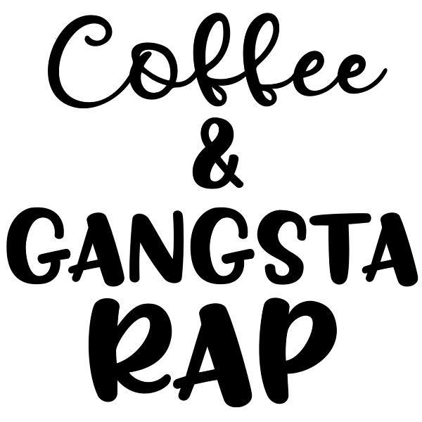 coffee  u0026 gangsta rap