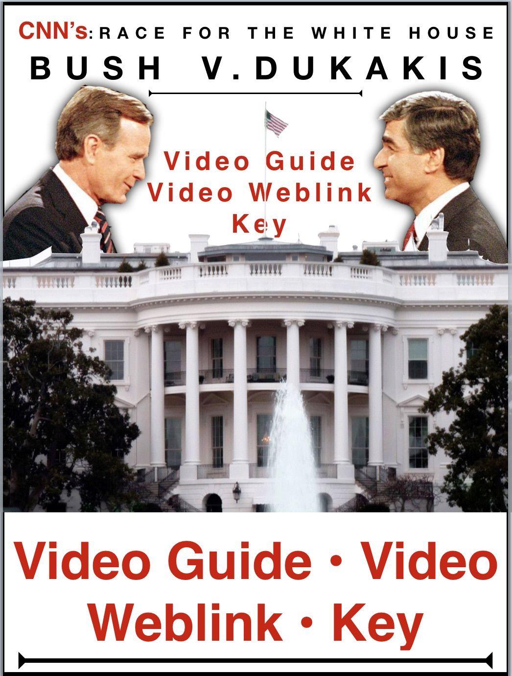 Race To The Whitehouse Bush V Dukakis Video Guide Video Web Link Key