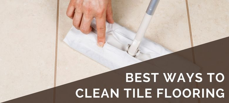 How To Clean Tile Flooring Cleaning Tile Floors Cleaning Marble