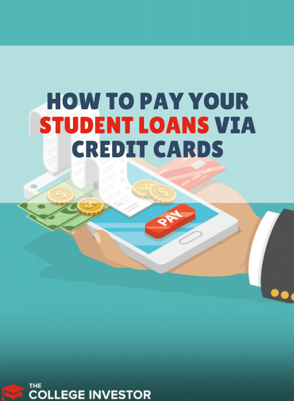 How To Pay Your Student Loans Via Credit Cards Plus A Warning