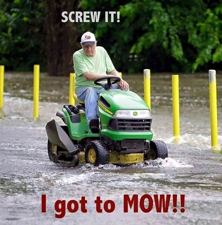 Mobile Uploads Southern Oklahoma Extreme Storm Chasing Mowing Screw It Rain Humor