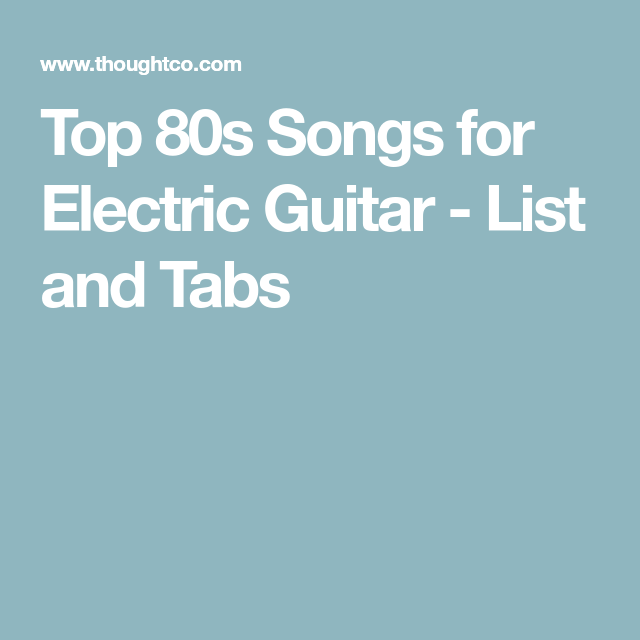 The Best 80s Electric Guitar Songs That Every Player Should