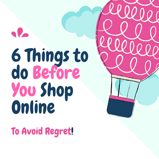 6 Things to do Before Completing an #OnlineShopping To Avoid Regret