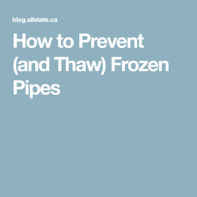 How to Prevent (and Thaw) Frozen Pipes Frozen pipes