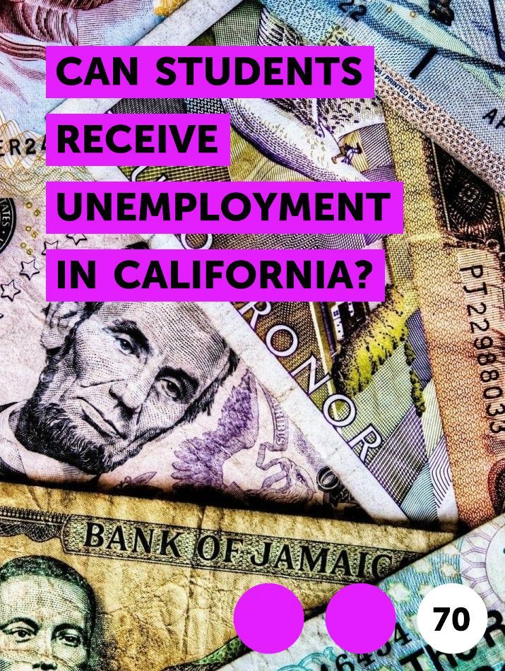Can Students Receive Unemployment in California? in 2020