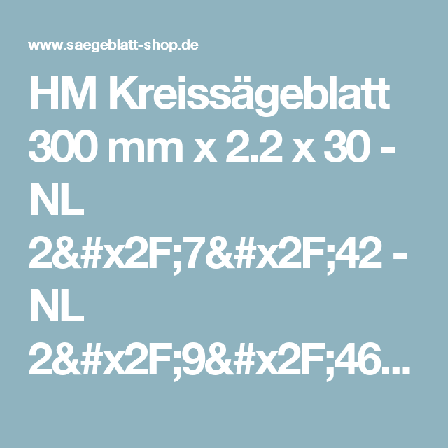 HM Kreissägeblatt 300 mm  x 2.2 x 30 - NL 2/7/42 - NL 2/9/46,40 - NL 2/10/60  - ANTISCHALLx 60Z  WZ - Format Dünnschnittsäge