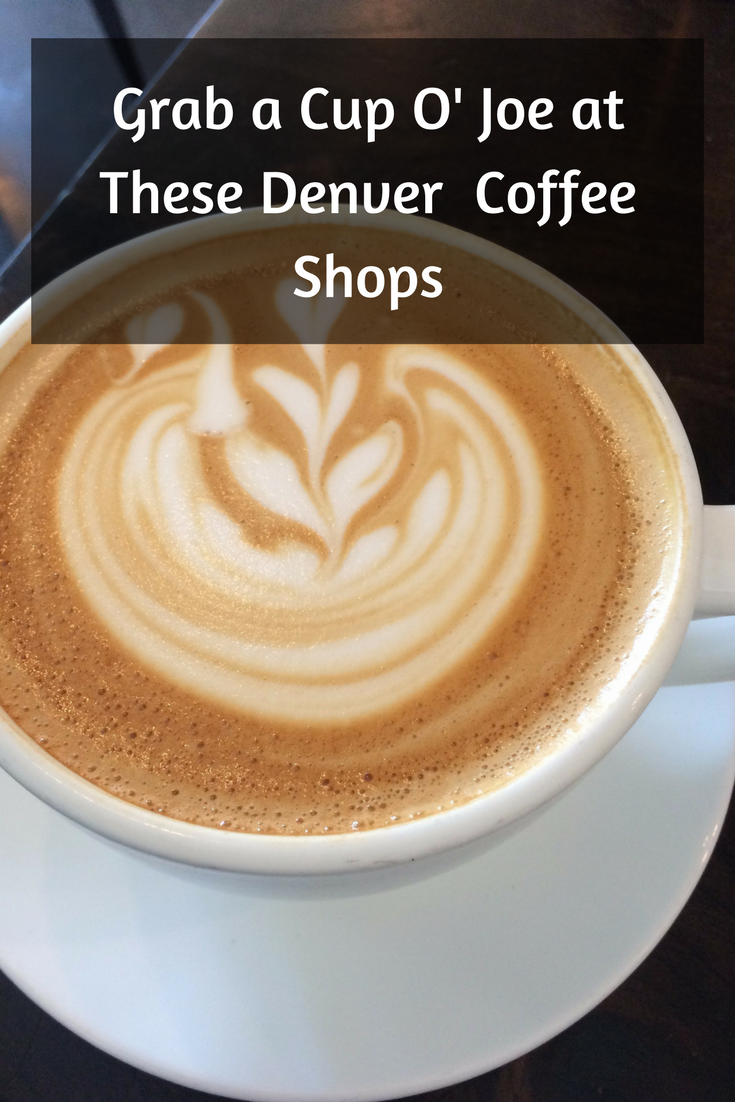 Grab A Cup O Joe At These Denver Coffee Shops The Wayfaring Foodie Fun Coffee Recipes Best Coffee Shop Yogurt And Granola