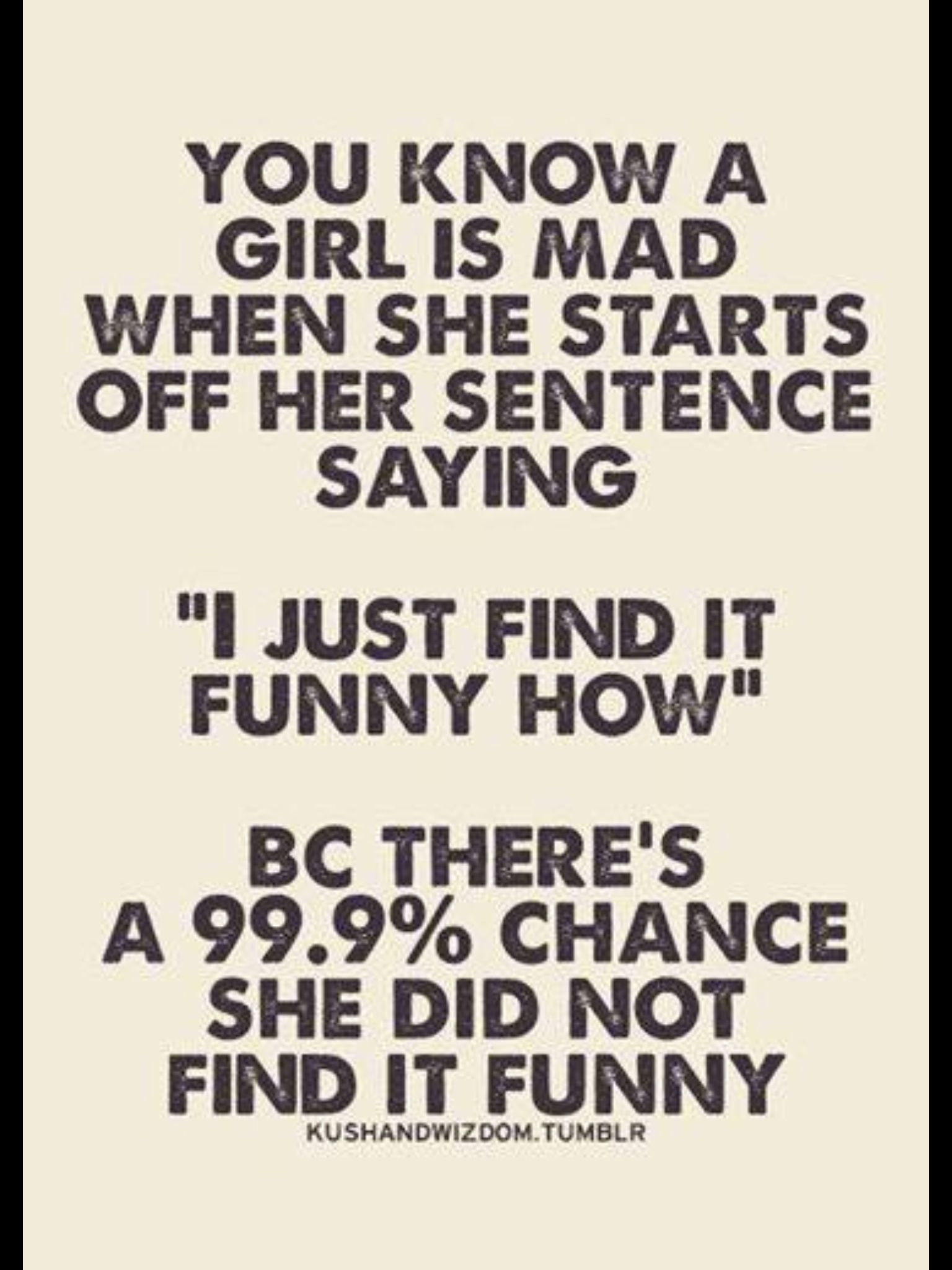 There S A 99 9 Chance She Did Not Find It Funny Funniest Quotes Ever Funny Quotes Fun Quotes Funny