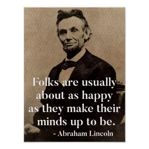 Abraham Lincoln Quote On Happiness Poster Zazzlecom Abraham