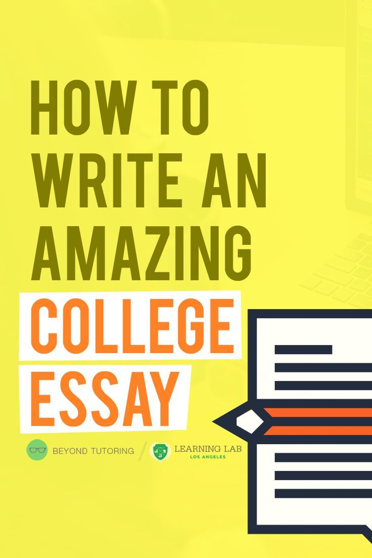 How To Write Or Help Your Student Write An Amazing College Essay