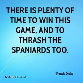 More Francis Drake Quotes on .quotehd.  #quotes #game