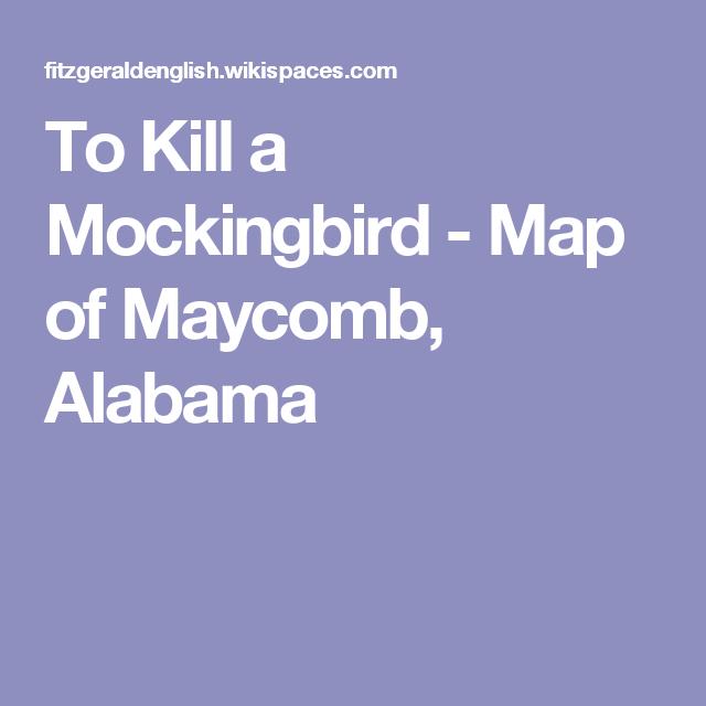 To Kill a Mockingbird - Map of Maycomb, Alabama | mockingbird ...