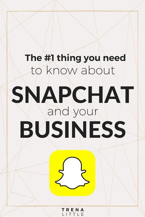The #1 Thing You Need To Know About SnapChat and Your Business Success — Trena Little   Video Content Strategist