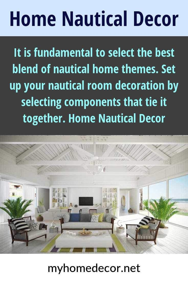 It is fundamental to select the best blend of nautical home themes